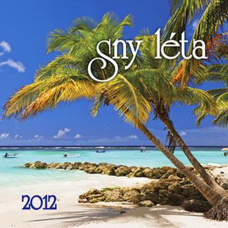 Sny léta - nástěnný kalendář 2012
