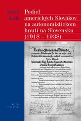 Podiel amerických Slovákov na autonomistickom hnutí na Slovensku (1918 - 1938)