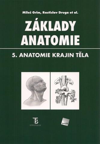 Základy anatomie 5. - Miloš Grim; Rastislav Druga