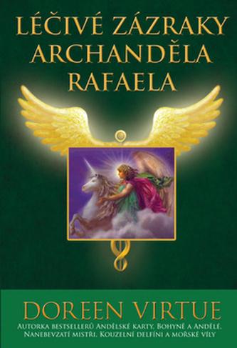 Léčivé zázraky archanděla Rafaela