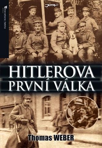 Hitlerova první válka - Adolf Hitler, muži Listova pluku a první světová válka
