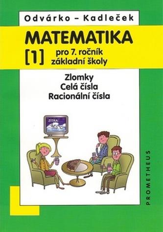 Matematika pro 7.roč.ZŠ,1.díl - Oldřich Odvárko