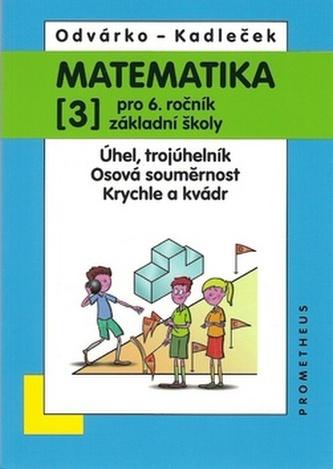 Matematika pro 6.r.ZŠ,3.díl - Oldřich Čepelka