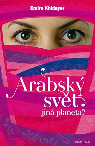Arabský svět jiná planeta?