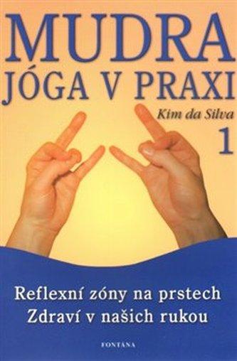 Mudra jóga v praxi 1 - Kim da Silva
