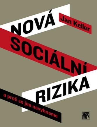 Nová sociální rizika a proč se jim nevyhneme