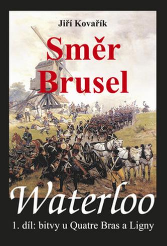 Waterloo Směr Brusel - Jiří Kovařík