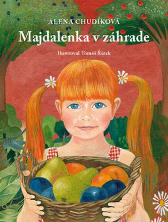 Majdalenka v záhrade - Alena Chudíková; Tomáš Řízek
