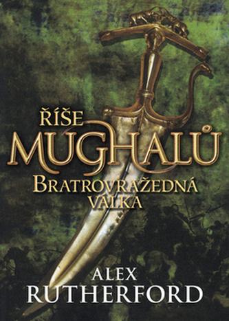 Říše Mughalů Bratrovražedná válka