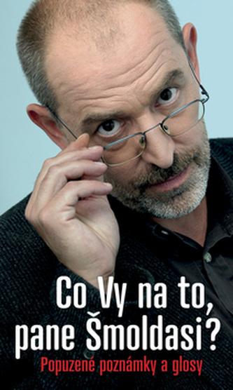 Co Vy na to, pane Šmoldasi - Ivo Šmoldas