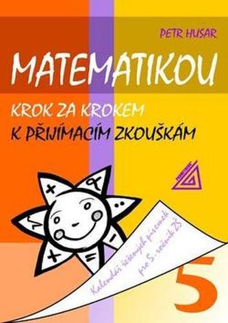 Matematikou krok za krokem k přijímacím zkouškám, kalendář řešených matematických písemek pro 5. ročník ZŠ - Náhled učebnice