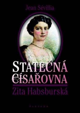 Statečná císařovna Zita Habsburská