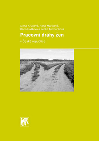 Pracovní dráhy žen v České republice - Alena Křížková
