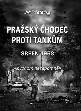 Pražský chodec proti tankům - Jiří Všetečka