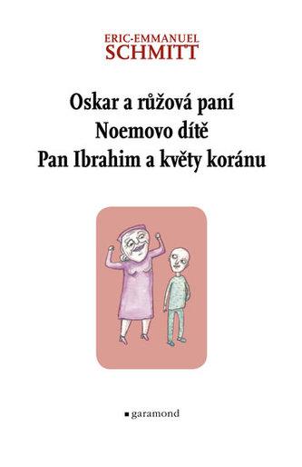 Oskar a růžová paní. Noemovo dítě. Pan Ibrahim a květy koránu.