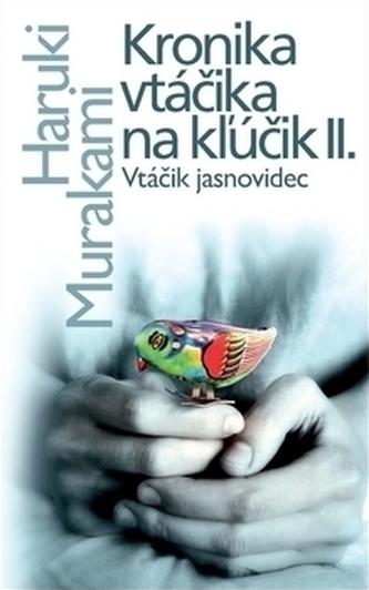 Kronika vtáčika na kľúčik II.