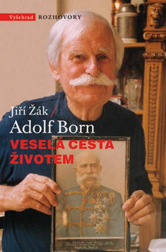 Veselá cesta životem Adolf Born