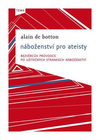 Náboženství pro ateisty - Alain De Botton