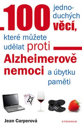 100 jednoduchých věcí, které můžete udělat proti Alzheimerově nemoci