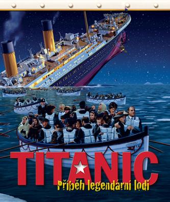 Titanic Příběh legendární lodi
