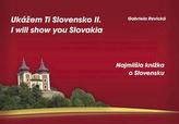 Ukážem Ti Slovensko II. I will show you Slovakia