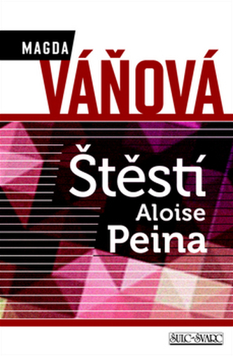 Štěstí Aloise Peina