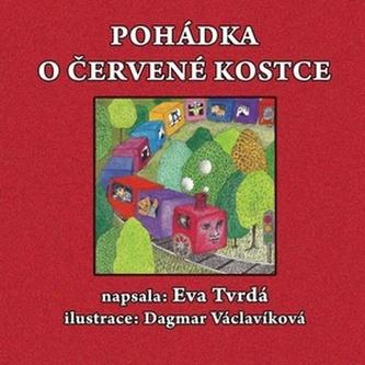Pohádka o červené kostce - Eva Tvrdá