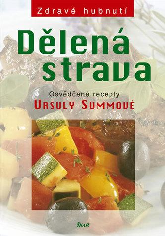 Dělená strava - Osvědčené recepty - 2. vydání