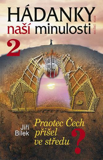 Hádanky naší minulosti/2 - Praotec Čech přišel ve středu - 2. vydání