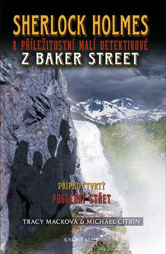 Sherlock Holmes a příležitostní malí detektivové z Baker Street 4: Poslední střet