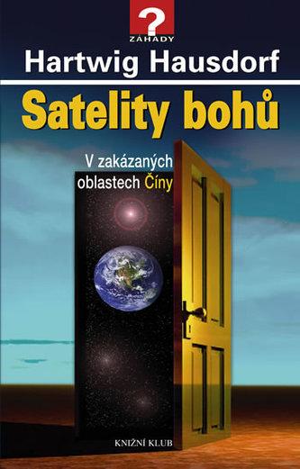 Satelity bohů. V zakázaných oblastech Číny