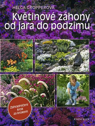 Květinové záhony od jara do podzimu - Zahradničení pro každého