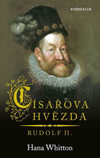 Císařova hvězda - Rudolf II. - Hana Whitton
