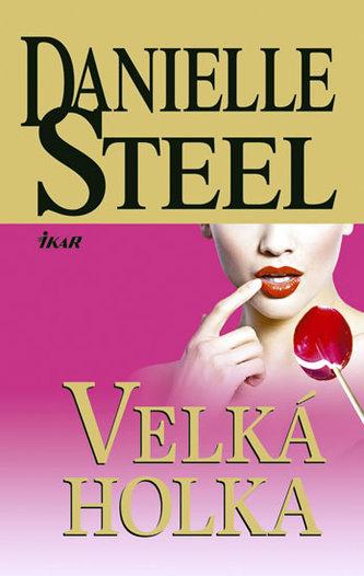 Velká holka - Danielle Steelová