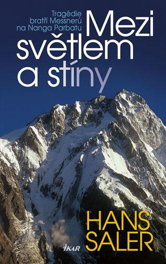 Mezi světlem a stíny - Tragédie bratří Messnerů na Nanga Parbatu