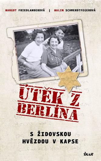 Útěk z Berlína - S židovskou hvězdou v kapse