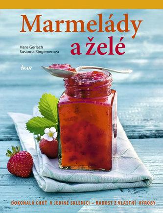 Marmelády a želé - Dokonalá chuť a vůně v jediné sklenici – radost z vlastní výroby