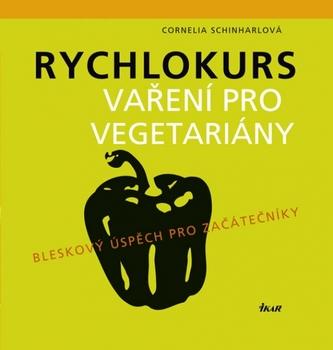 Rychlokurs vaření pro vegetariány - Bleskový úspěch pro začátečníky