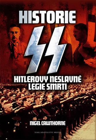 Historie SS - Hitlerovy neslavné legie smrti