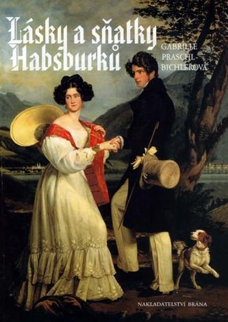 Lásky a sňatky Habsburků - 2. vydání