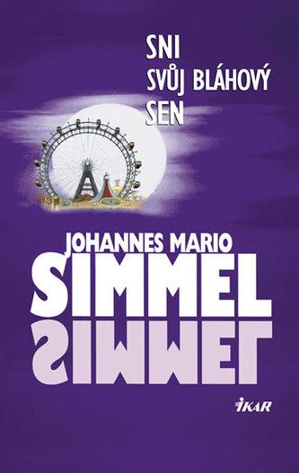 Sni svůj bláhový sen - Johannes Mario Simmel