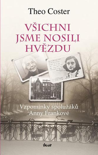 Všichni jsme nosili hvězdu - Vzpomínky spolužáků Anny Frankové