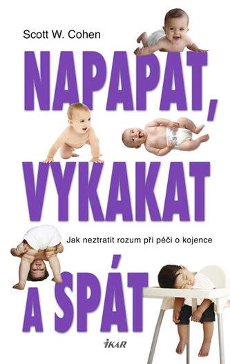 Napapat, vykakat a spát