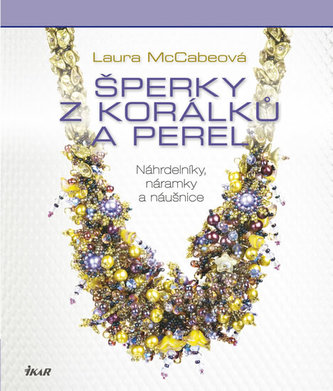 Šperky z korálků a perel - Náhrdelníky, náramky a náušnice