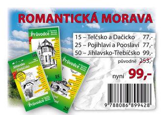Romantická Morava - Balíček průvodců (15-Telčsko, 25-Pojihlaví a Pooslaví, 50-Jihlavsko-Třebíčsko)