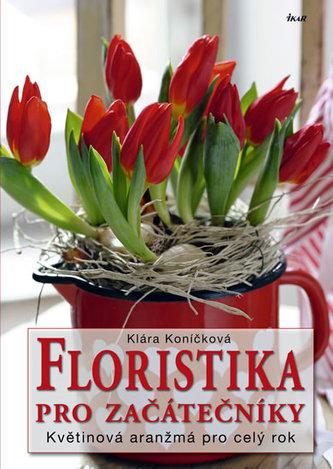 Floristika pro začátečníky - Květinová aranžmá pro celý rok
