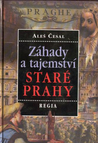 Záhady a tajemství staré Prahy