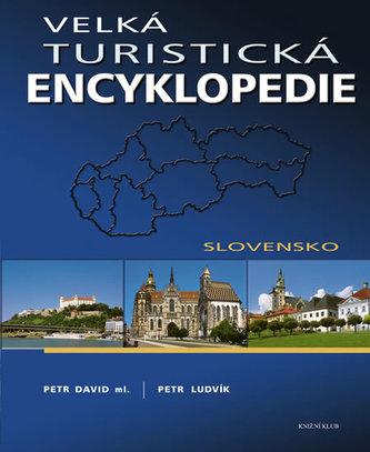 Velká turistická encyklopedie - Slovensko