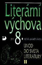Literární výchova pro 8. ročník ZŠ - Úvod do světa literatury II.