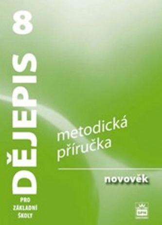 Dějepis 8 pro základní školy - Novověk - Metodická příručka - Veronika Válková